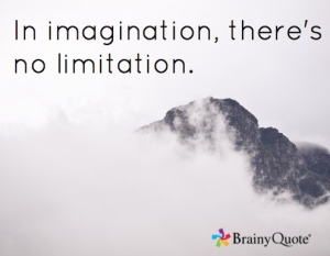 in imagination there is no limitation